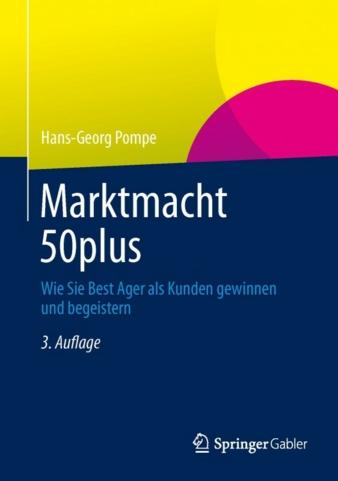 """Weiterführende Informationen liefert die dritte Auflage von """"Marktmacht 50plus"""" von Hans-Georg Pompe (Springer Verlag, Heidelberg)."""